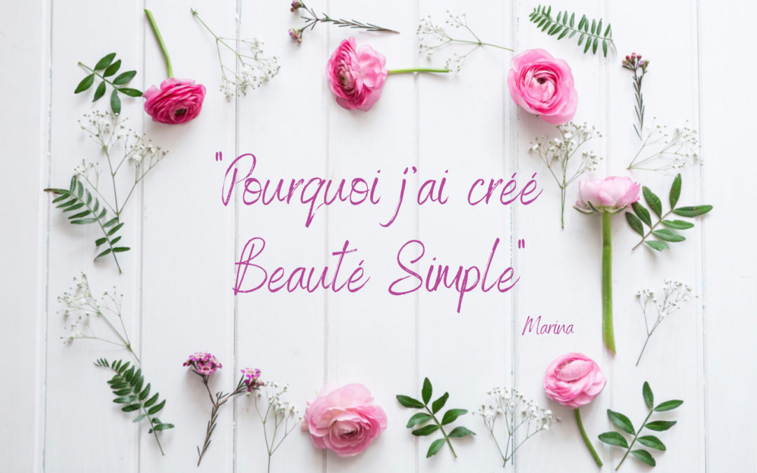 Why I created Beauté Simple – by Marina, founder